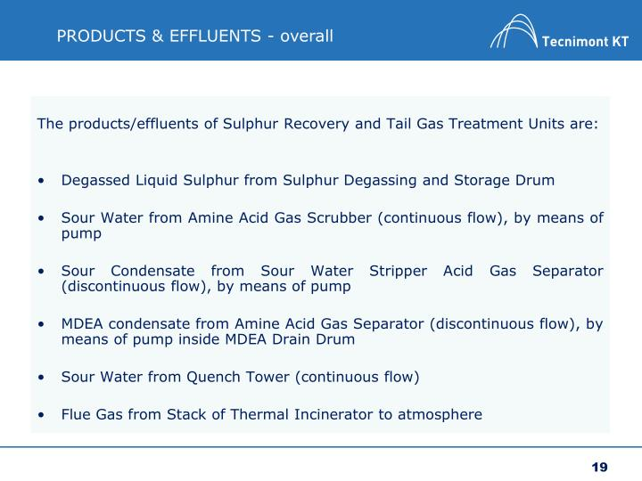 The products/effluents of Sulphur Recovery and Tail Gas Treatment Units are:
