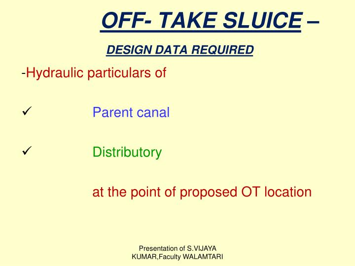 OFF- TAKE SLUICE