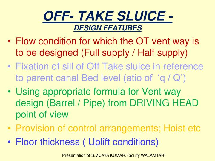OFF- TAKE SLUICE -