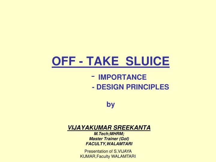 Off take sluice importance design principles by