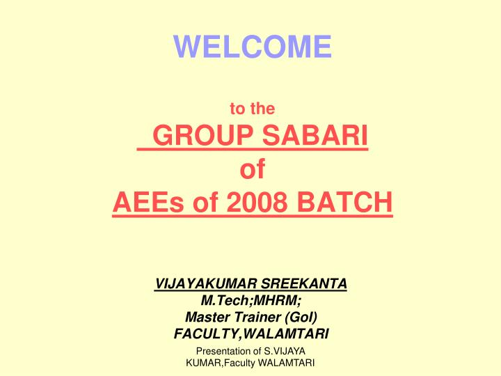 Welcome to the group sabari of aees of 2008 batch