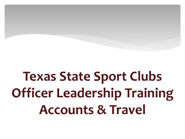texas state sport clubs officer leadership training accounts travel