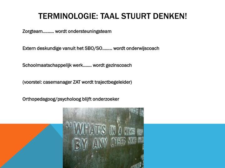 Terminologie: taal stuurt denken!