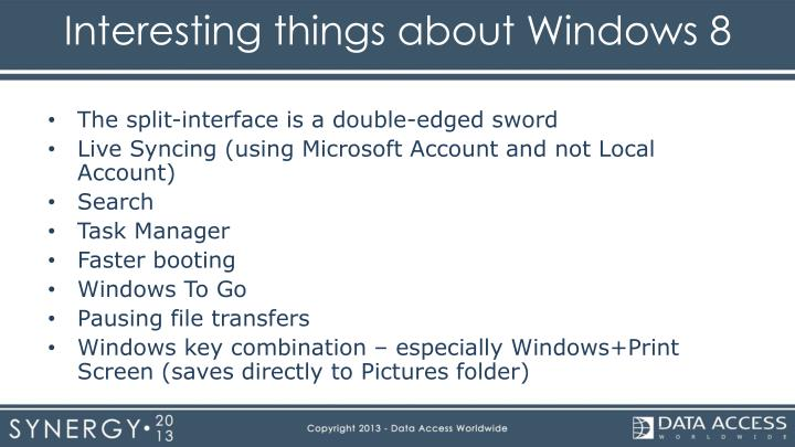 Interesting things about Windows 8