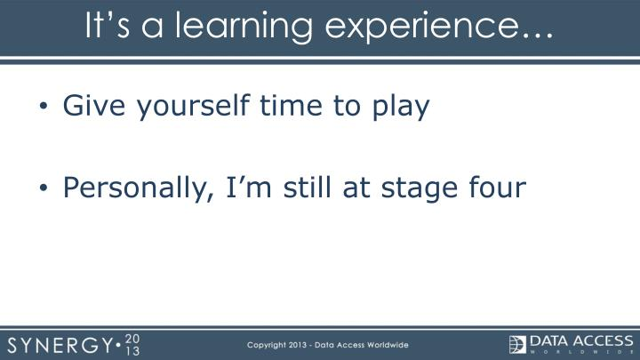 It's a learning experience…