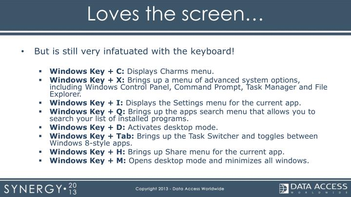Loves the screen…