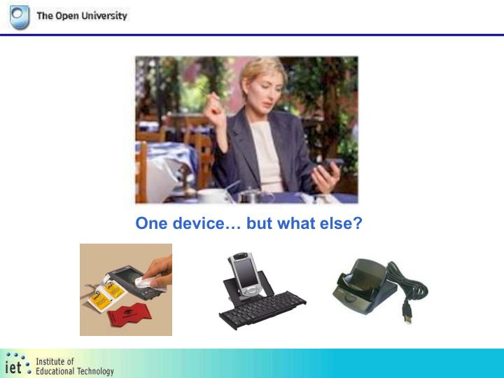 One device… but what else?