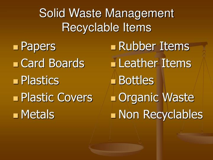 Solid waste management recyclable items