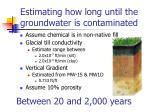 estimating how long until the groundwater is contaminated