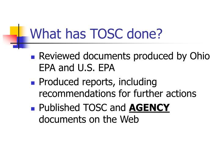 What has TOSC done?