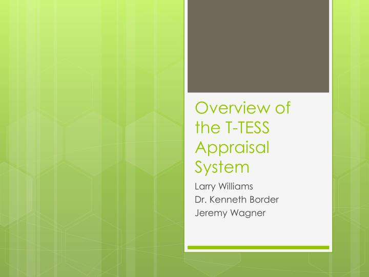 Overview of the t tess appraisal system