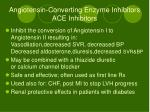 angiotensin converting enzyme inhibitors ace inhibitors