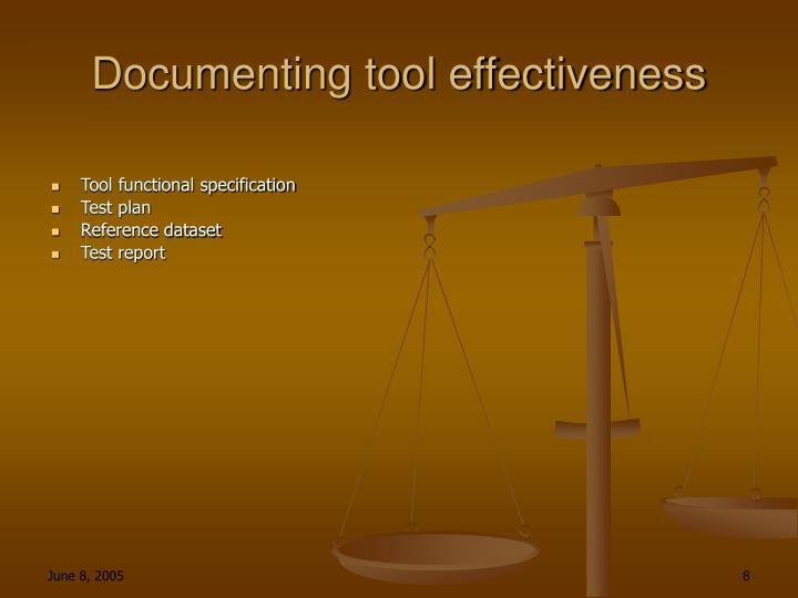 Documenting tool effectiveness