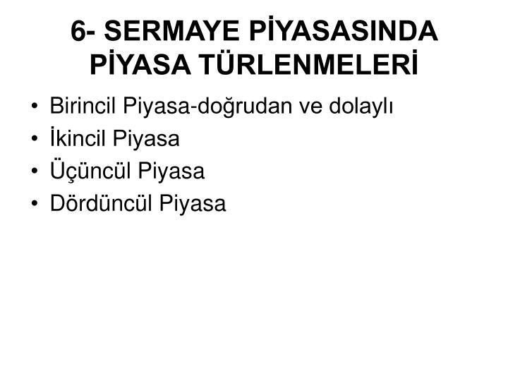 6- SERMAYE PYASASINDA PYASA TRLENMELER
