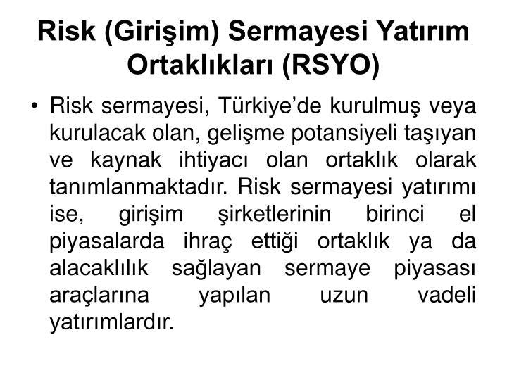 Risk (Giriim) Sermayesi Yatrm Ortaklklar (RSYO)