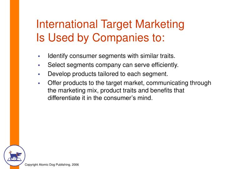 International Target Marketing        Is Used by Companies to: