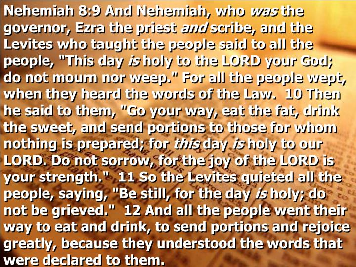 Nehemiah 8:9 And Nehemiah, who