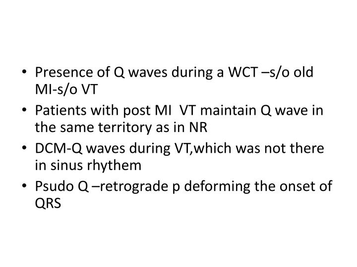 Presence of Q waves during a WCT –s/o old MI-s/o VT