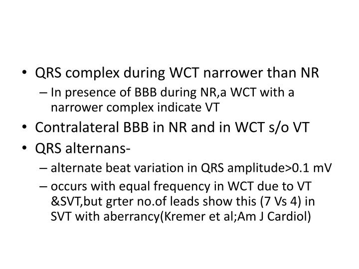 QRS complex during WCT narrower than NR