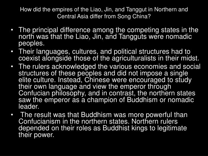 How did the empires of the Liao, Jin, and Tanggut in Northern and Central Asia differ from Song China?