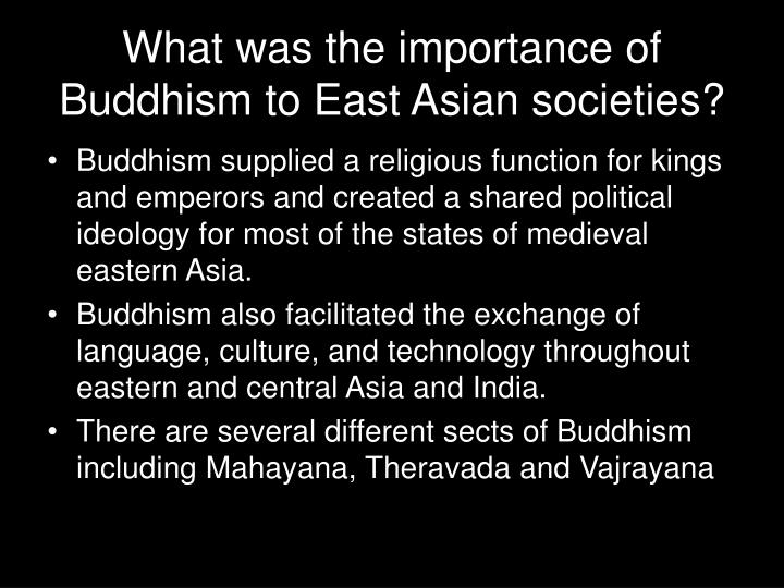 What was the importance of Buddhism to East Asian societies?