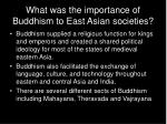 what was the importance of buddhism to east asian societies