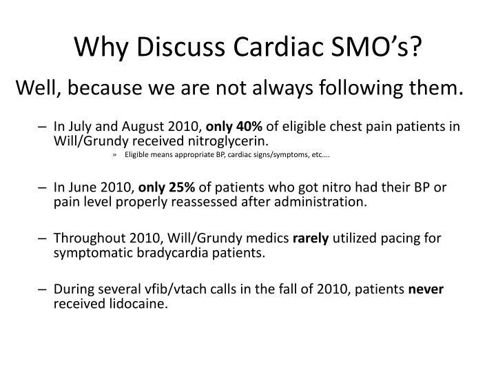 Why Discuss Cardiac SMO's?