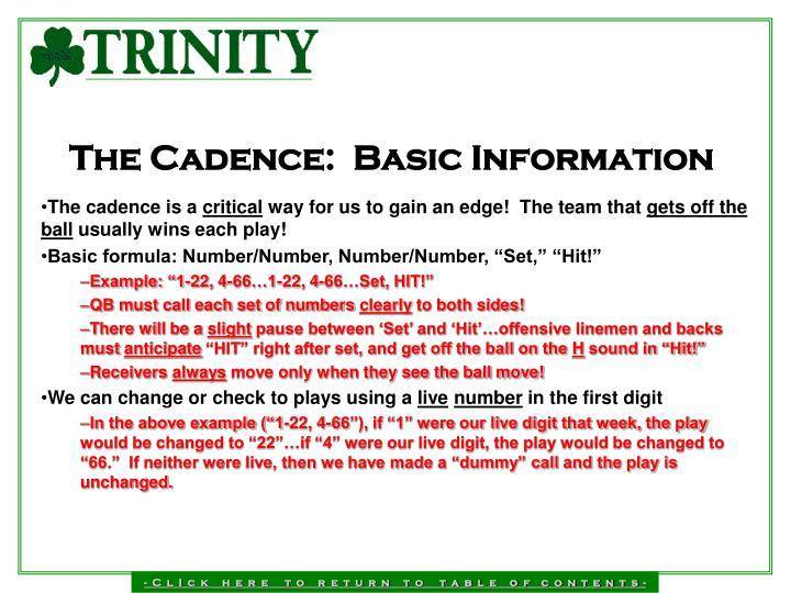 The Cadence:  Basic Information