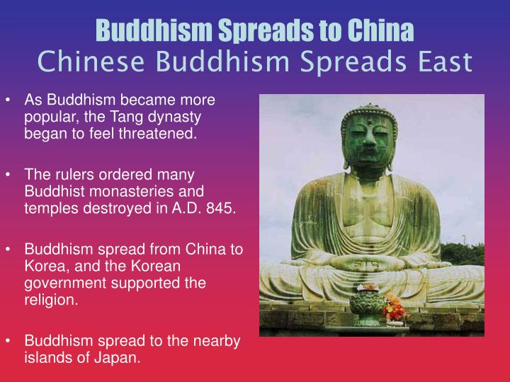 As Buddhism became more popular, the Tang dynasty began to feel threatened.