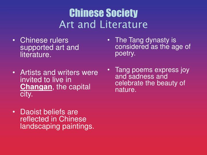 Chinese rulers supported art and literature.