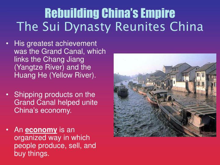 His greatest achievement was the Grand Canal, which links the Chang Jiang (Yangtze River) and the Huang He (Yellow River).