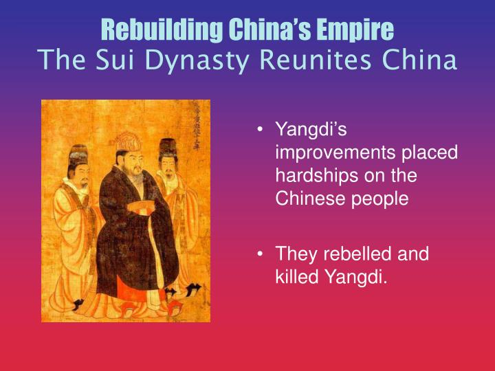 Yangdi's improvements placed hardships on the Chinese people