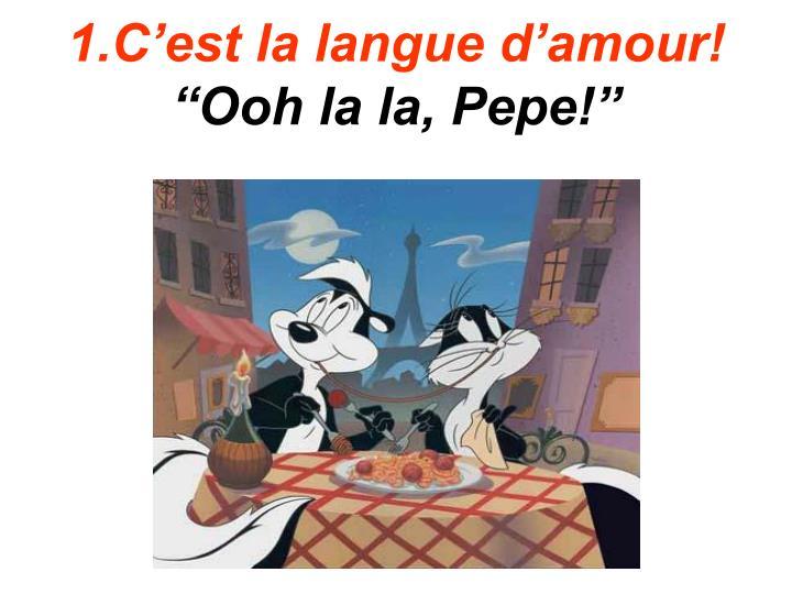 1.C'est la langue d'amour!