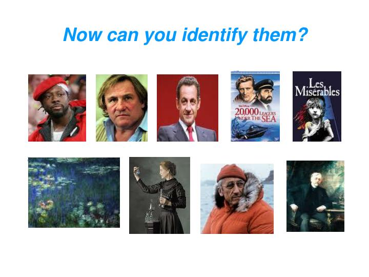 Now can you identify them?