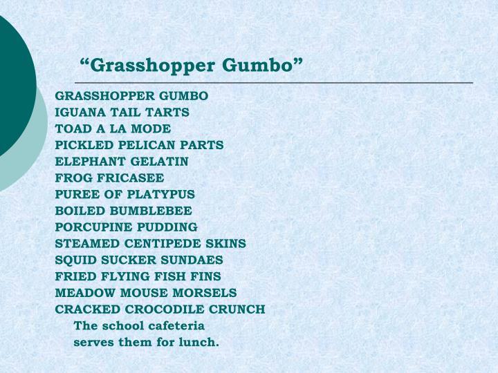 """""""Grasshopper Gumbo"""""""