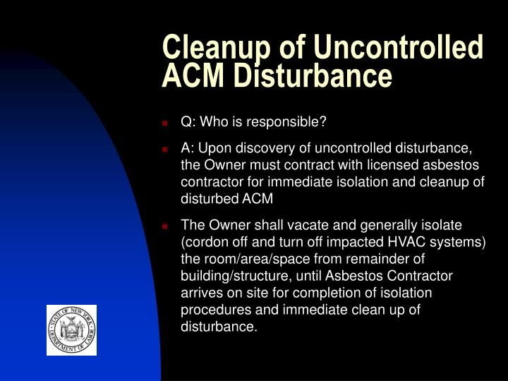 Cleanup of Uncontrolled ACM Disturbance