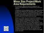 minor size project work area requirements