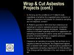 wrap cut asbestos projects cont