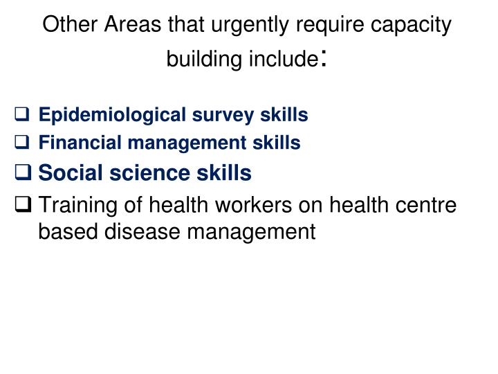 Other Areas that urgently require capacity building include