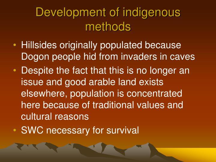 Development of indigenous methods