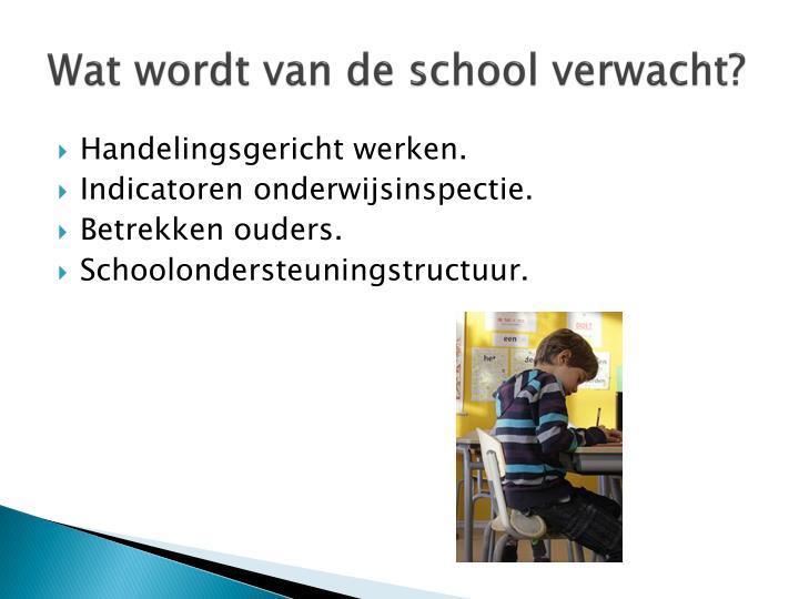 Wat wordt van de school verwacht?