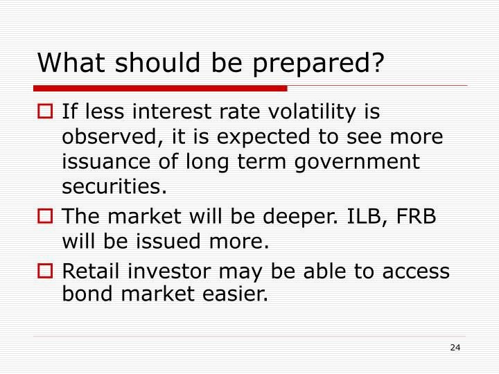 What should be prepared?