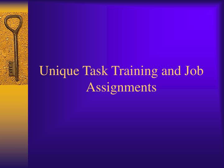 Unique task training and job assignments