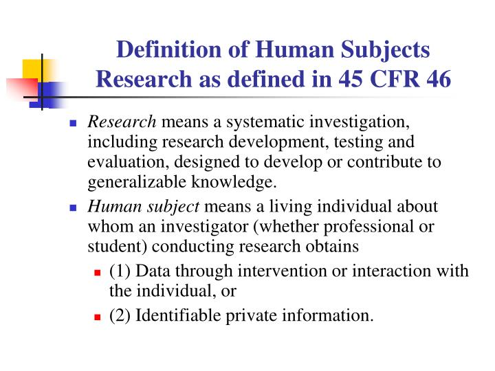 Definition of Human Subjects Research as defined in 45 CFR 46