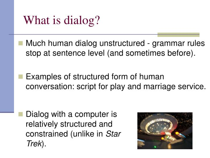 What is dialog