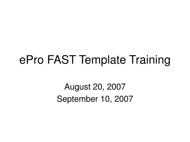 Epro fast template training