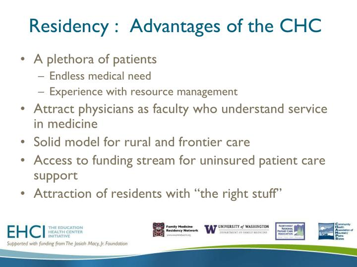 Residency :  Advantages of the CHC