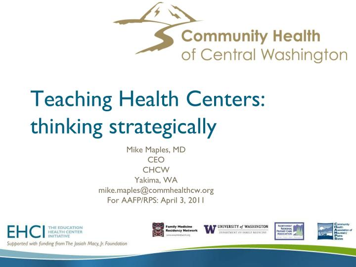 Teaching Health Centers:  thinking strategically