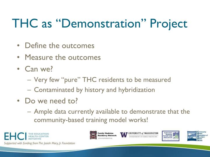 "THC as ""Demonstration"" Project"