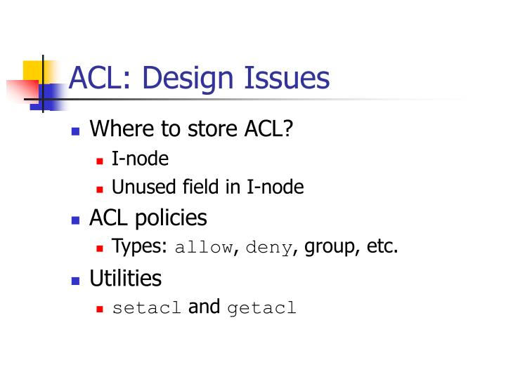 ACL: Design Issues